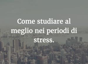 Scopri subito alcuni consigli dell'Università Telematica Niccolò Cusano su come fare a riuscire nello studio nei periodi di forte stress e restare produttivo.