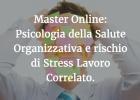 Stress Lavoro Correlato e Salute Organizzativa: il master online Unicusano.