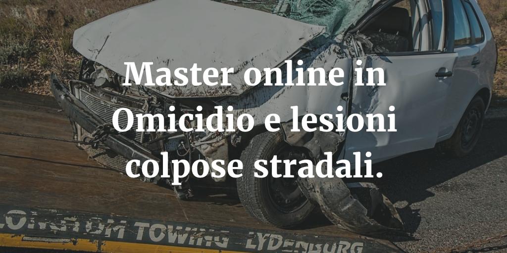 Master online in Omicidio e lesioni Colpose Stradali.