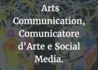 Arts communication: tutto quello che c'è da sapere, dal Comunicatore d'Arte ai Social Media, passando per Scuole ed Educazione.