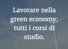 La guida completa per lavorare nella Green Economy.